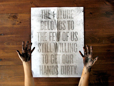 The Future Belongs to Those Willing to Get Their Hands Dirty